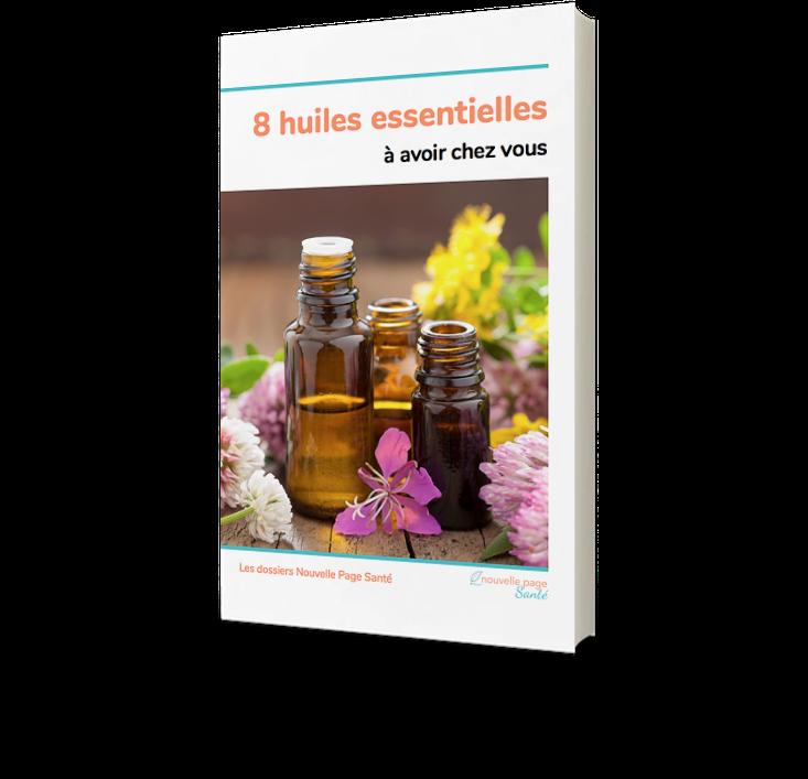 Dossier 8 Huiles essentielles à avoir chez vous - Nouvelle Page Santé